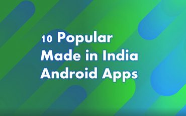 Best 10 Android apps made in India