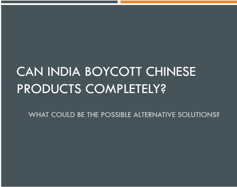 Can India boycott Chinese products completely