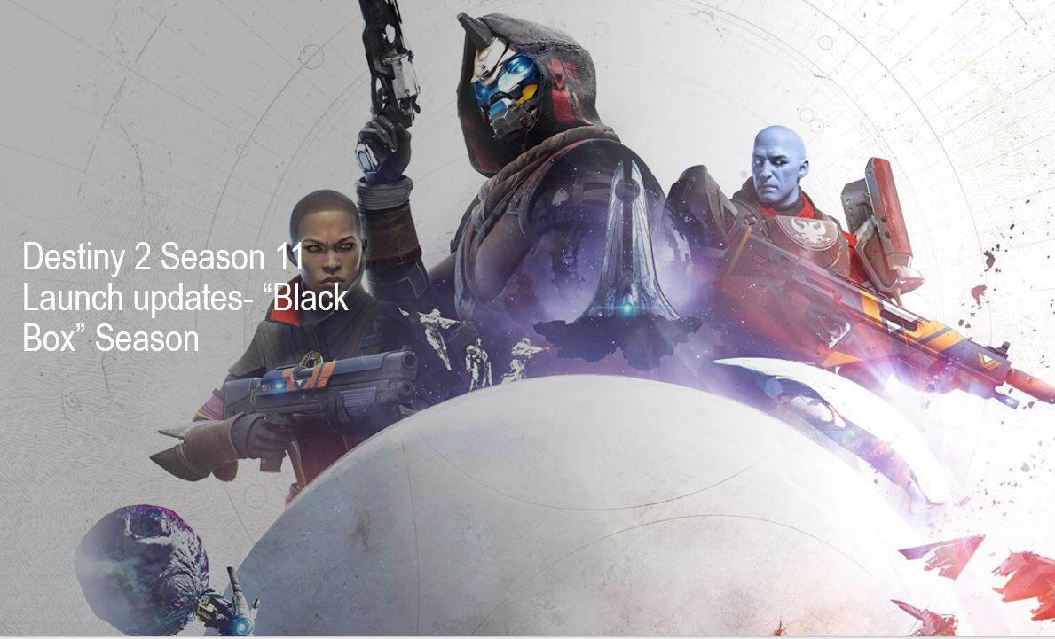 "Destiny 2 Season 11 Launch updates ""Black Box Season"