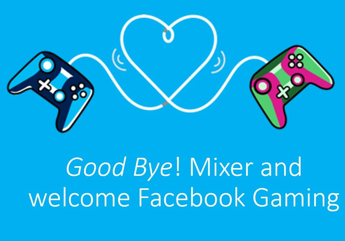 Quit Mixer and Choose Facebook Gaming App for Live Streaming min