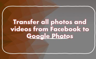 transfer all photos and videos from Facebook to Google Photos min