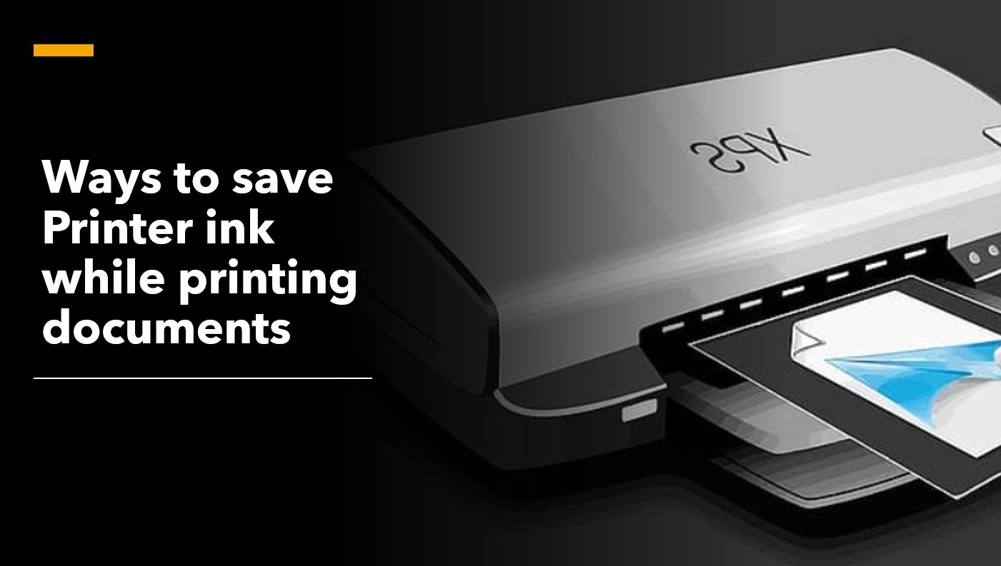 Best method or settings to save printer ink to print more documents min