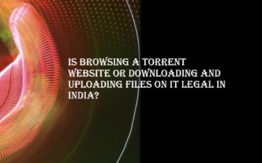 Is browsing uploading and downloading a torrent file legal in India min
