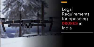 Legal Requirements for operating drones in India