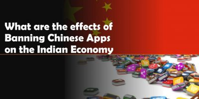 What are the effects of Banning Chinese Apps on the Indian Economy min