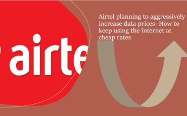 Airtel planning to aggressively increase data prices How to keep using the internet at cheap rates