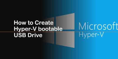 create free hyper v bootable USb drive