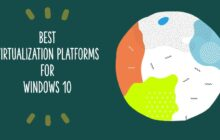 best virtualization platforms for Windows 10
