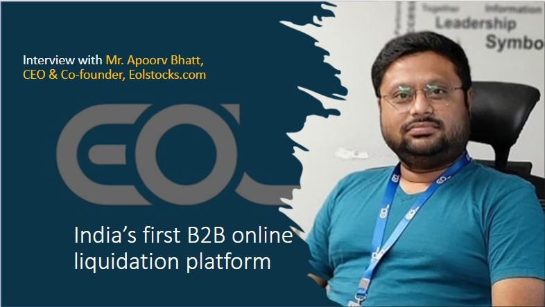 Indias first B2B online liquidation platform Mr. Apoorv Bhatt CEO Co founder Eolstocks.com Interview