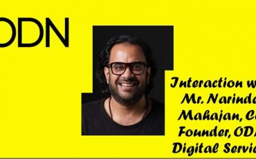 Interview Mr. Narinder Mahajan Co Founder ODN Digital Services